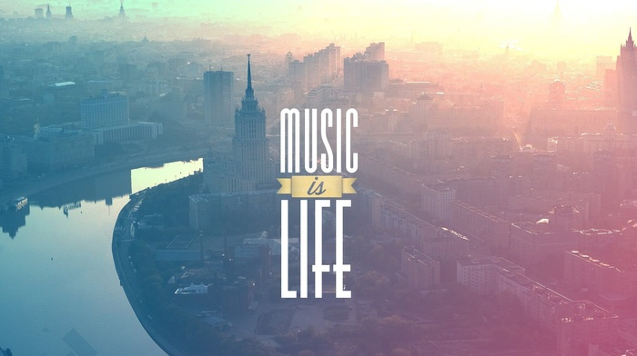 music, typography, river, filter, cityscape, Music is Life