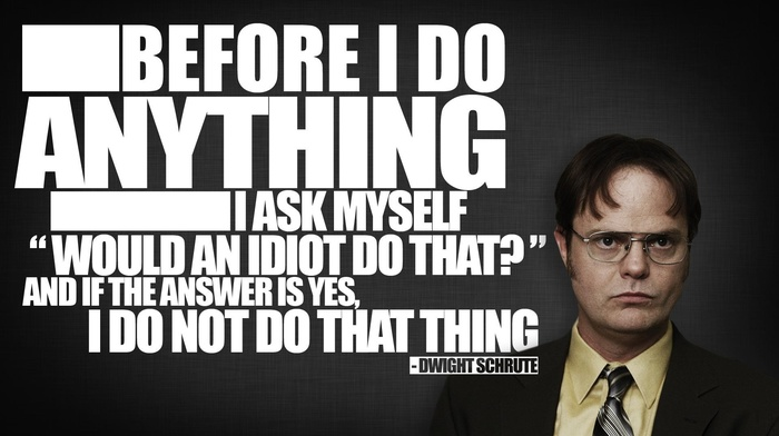 Dwight Schrute, quote, The Office