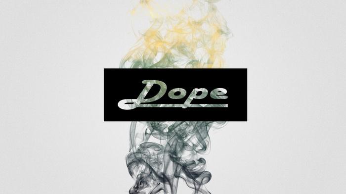 dope, white, smoke