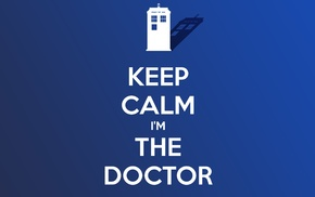 TARDIS, Doctor Who, Keep Calm and..., The Doctor