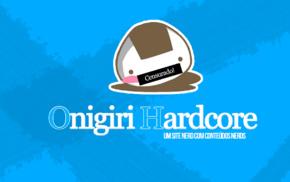 Onigiri, Onigiri Hardcore